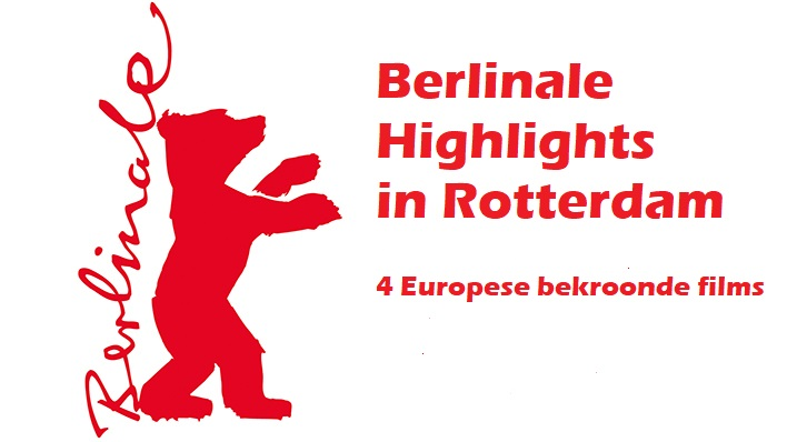 Berlinale Higlights in Rotterdam : 4 films